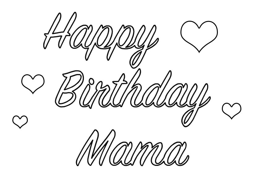 Happy birthday coloring pages download for Happy birthday mommy coloring pages